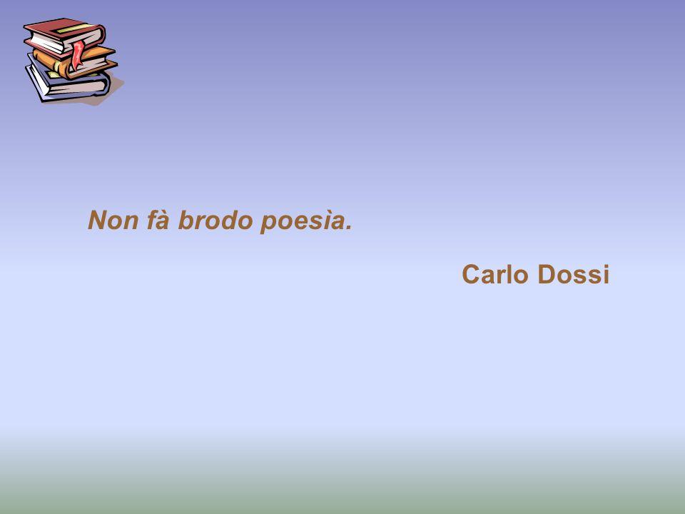 Non fà brodo poesìa. Carlo Dossi