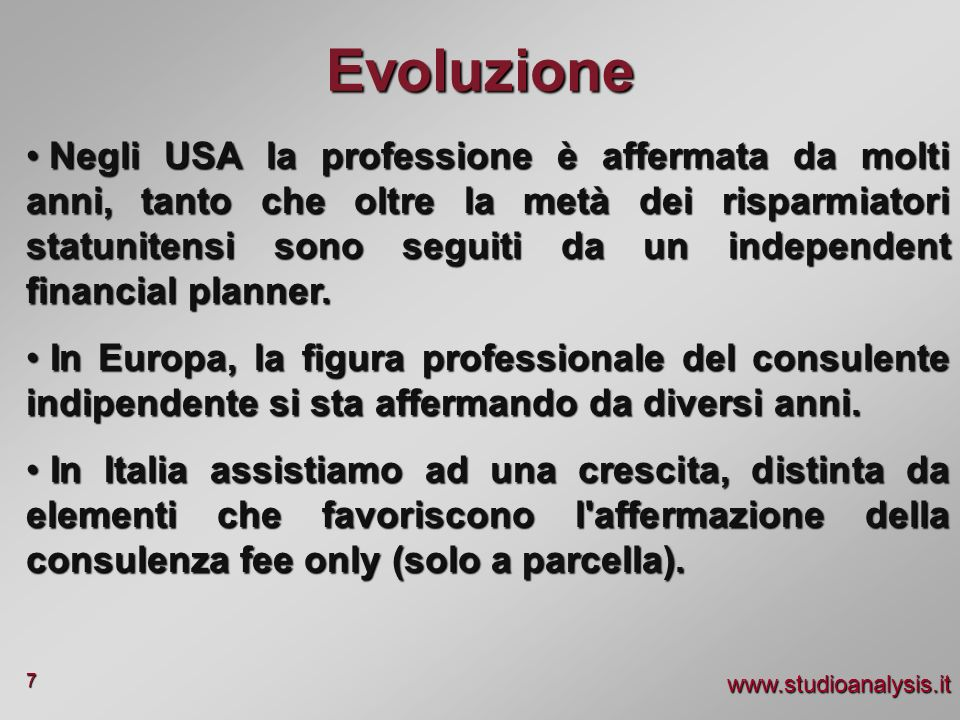 www.studioanalysis.it 7 Negli USA la professione è affermata da molti anni, tanto che oltre la metà dei risparmiatori statunitensi sono seguiti da un