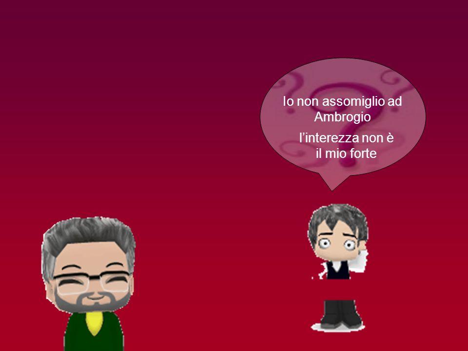 linterezza non è il mio forte Io non assomiglio ad Ambrogio