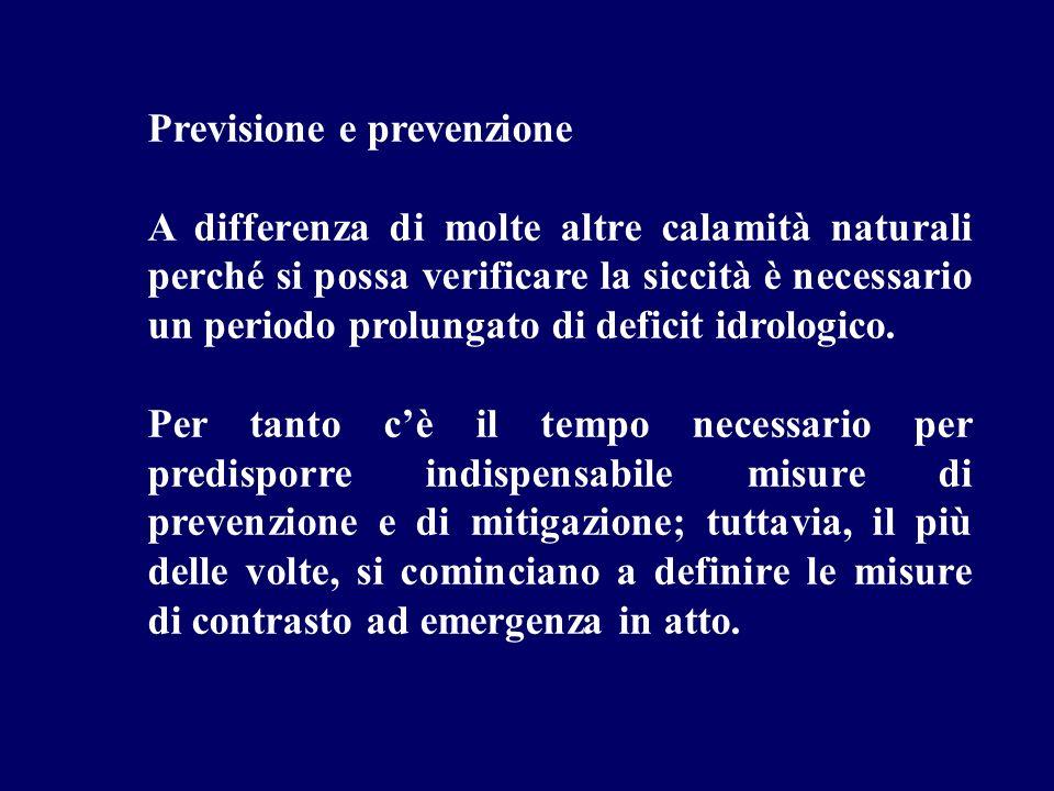 Previsione e prevenzione A differenza di molte altre calamità naturali perché si possa verificare la siccità è necessario un periodo prolungato di def