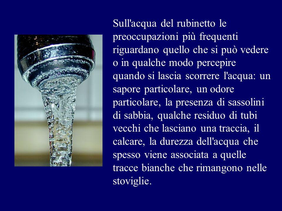 Sull'acqua del rubinetto le preoccupazioni più frequenti riguardano quello che si può vedere o in qualche modo percepire quando si lascia scorrere l'a