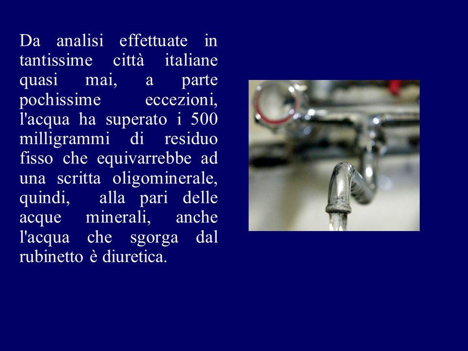 Da analisi effettuate in tantissime città italiane quasi mai, a parte pochissime eccezioni, l'acqua ha superato i 500 milligrammi di residuo fisso che