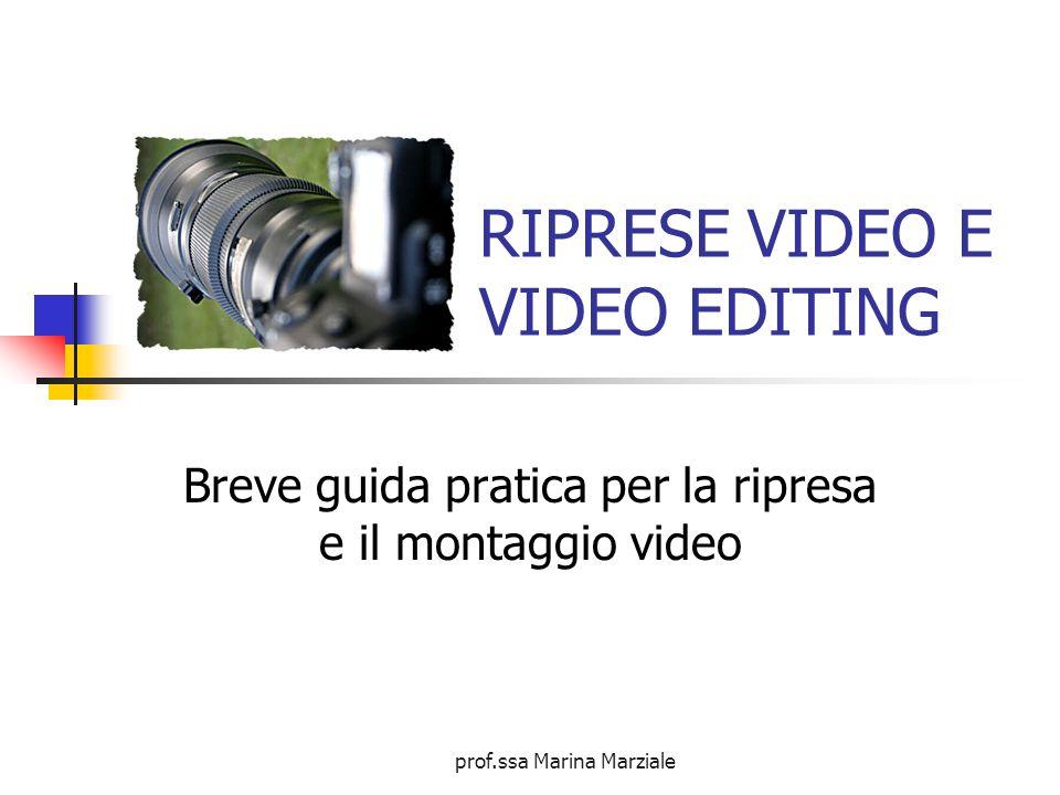 prof.ssa Marina Marziale Alcuni video interessanti Consigli di base per le riprese http://www.overstream.net/view.php?oi d=iiixncl4urrq http://www.overstream.net/view.php?oi d=iiixncl4urrq Come muoversi con una videocamera http://tuttowebvideo.com/consigli- girare-video-aspetto-professionale/