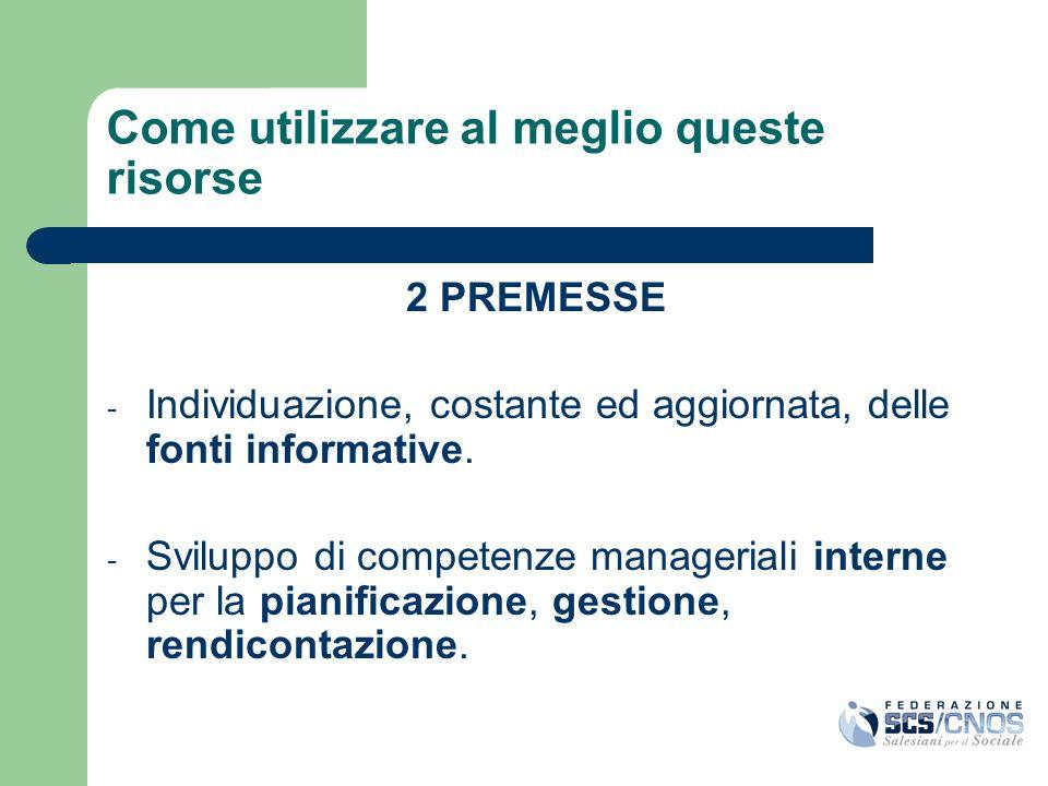 Come utilizzare al meglio queste risorse 2 PREMESSE - Individuazione, costante ed aggiornata, delle fonti informative. - Sviluppo di competenze manage