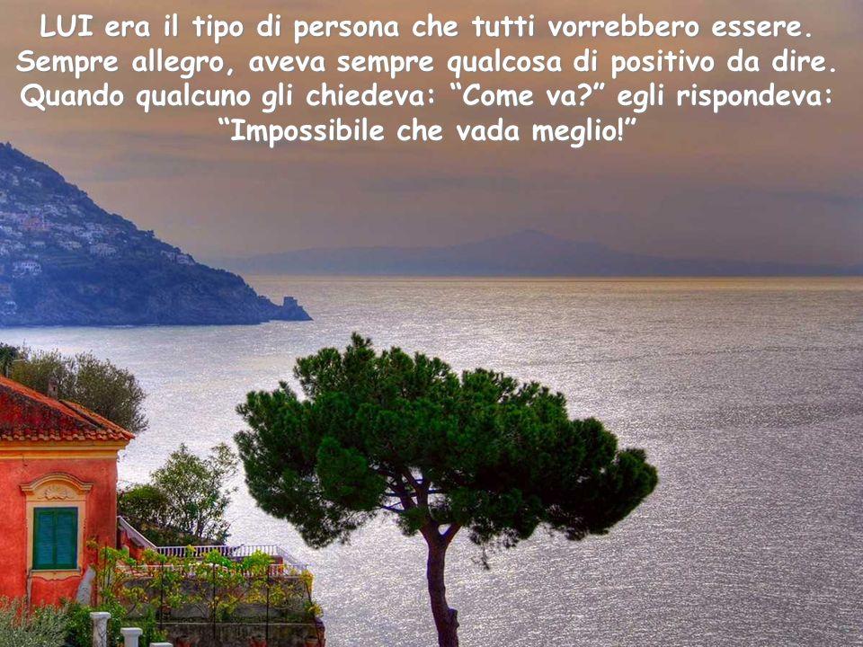 Vesuvio dal Sorrento LUI era il tipo di persona che tutti vorrebbero essere.
