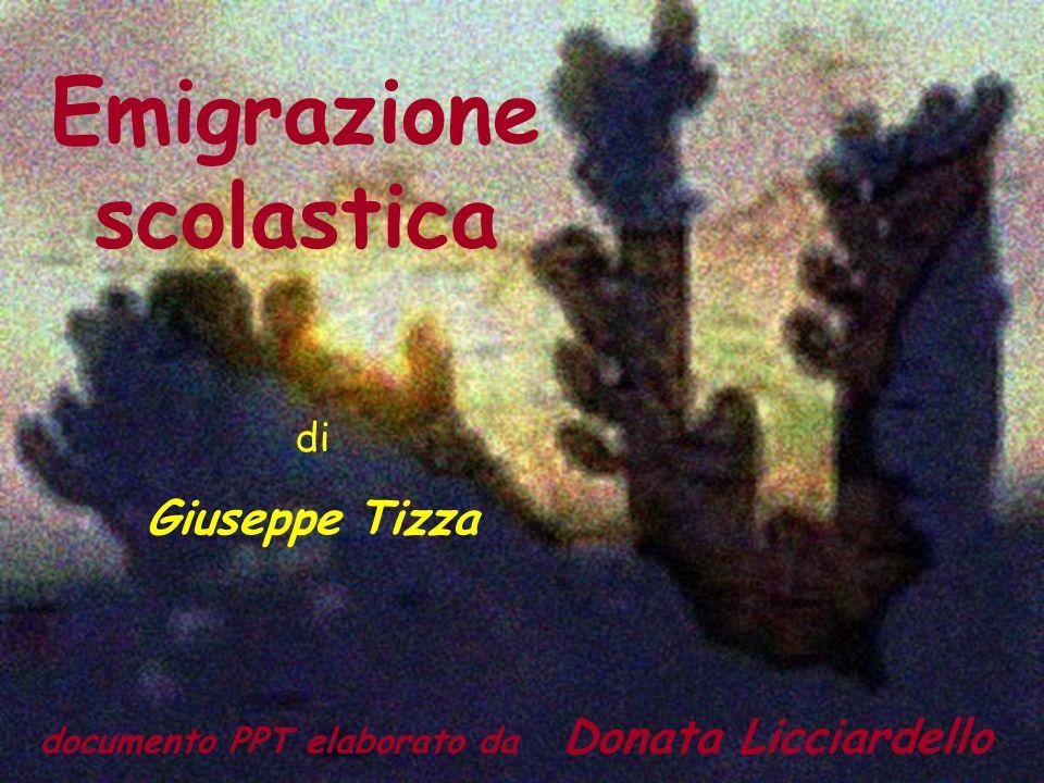 Emigrazione scolastica di Giuseppe Tizza documento PPT elaborato da Donata Licciardello