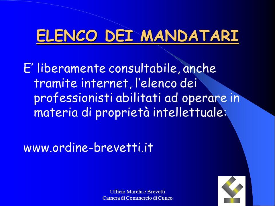 Ufficio Marchi e Brevetti Camera di Commercio di Cuneo ELENCO DEI MANDATARI E liberamente consultabile, anche tramite internet, lelenco dei profession