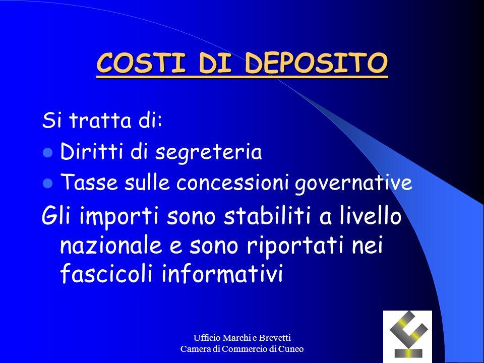 Ufficio Marchi e Brevetti Camera di Commercio di Cuneo COSTI DI DEPOSITO Si tratta di: Diritti di segreteria Tasse sulle concessioni governative Gli i