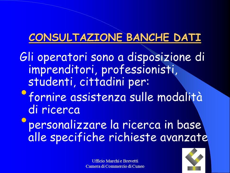 Ufficio Marchi e Brevetti Camera di Commercio di Cuneo CONSULTAZIONE BANCHE DATI Gli operatori sono a disposizione di imprenditori, professionisti, st