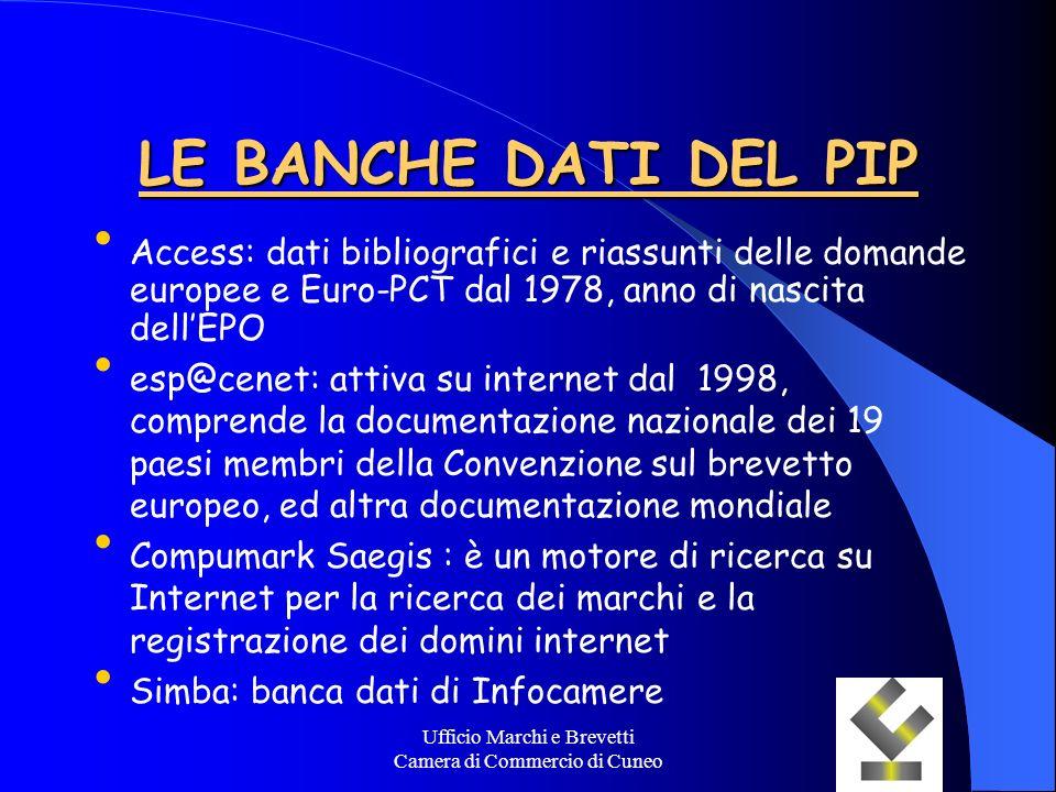Ufficio Marchi e Brevetti Camera di Commercio di Cuneo LE BANCHE DATI DEL PIP Access: dati bibliografici e riassunti delle domande europee e Euro-PCT