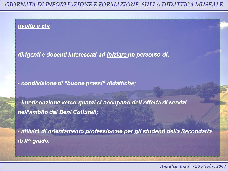 GIORNATA DI INFORMAZIONE E FORMAZIONE SULLA DIDATTICA MUSEALE Annalisa Bindi - 28 ottobre 2009 …..