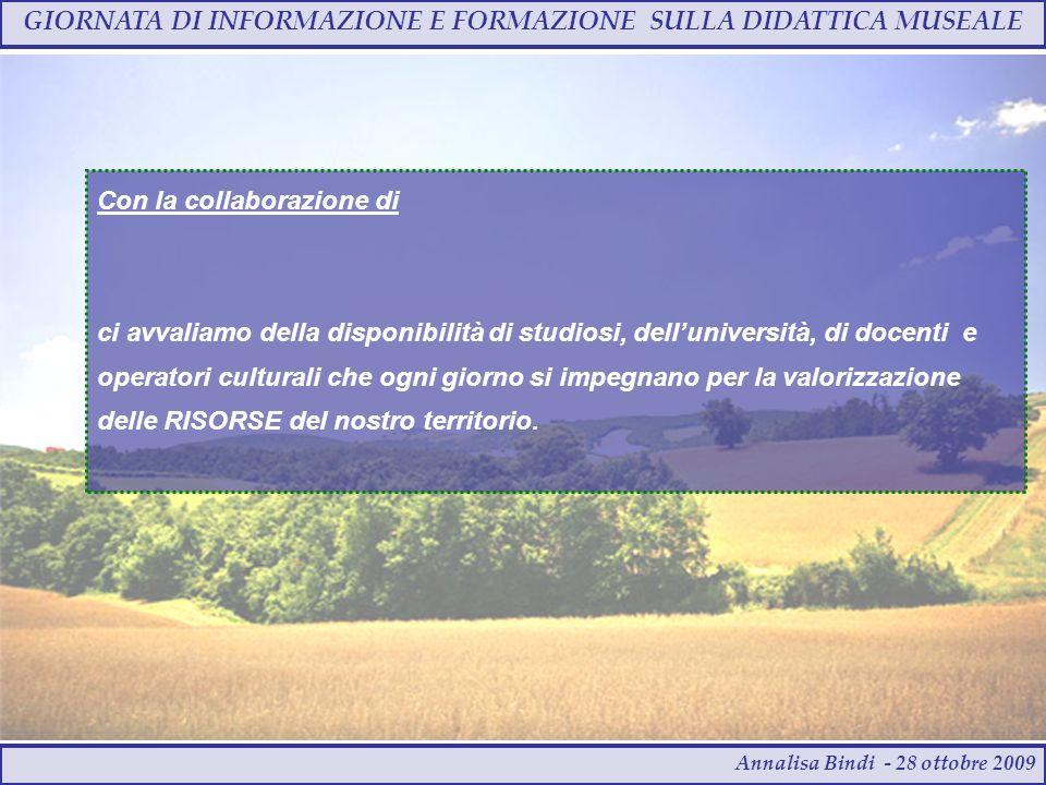GIORNATA DI INFORMAZIONE E FORMAZIONE SULLA DIDATTICA MUSEALE Annalisa Bindi - 28 ottobre 2009 ….pensiamo anche al futuro ….