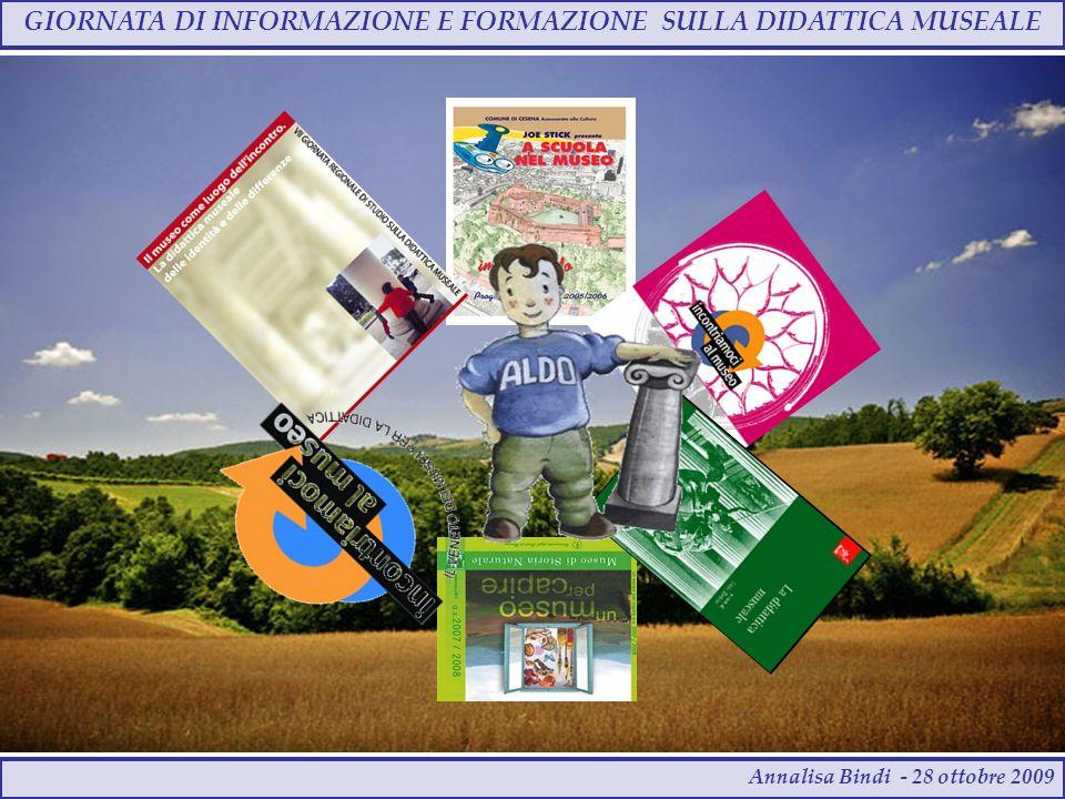 GIORNATA DI INFORMAZIONE E FORMAZIONE SULLA DIDATTICA MUSEALE Annalisa Bindi - 28 ottobre 2009