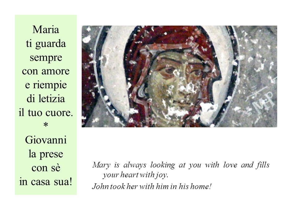 Maria ti guarda sempre con amore e riempie di letizia il tuo cuore.