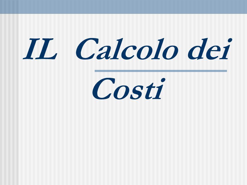IL Calcolo dei Costi