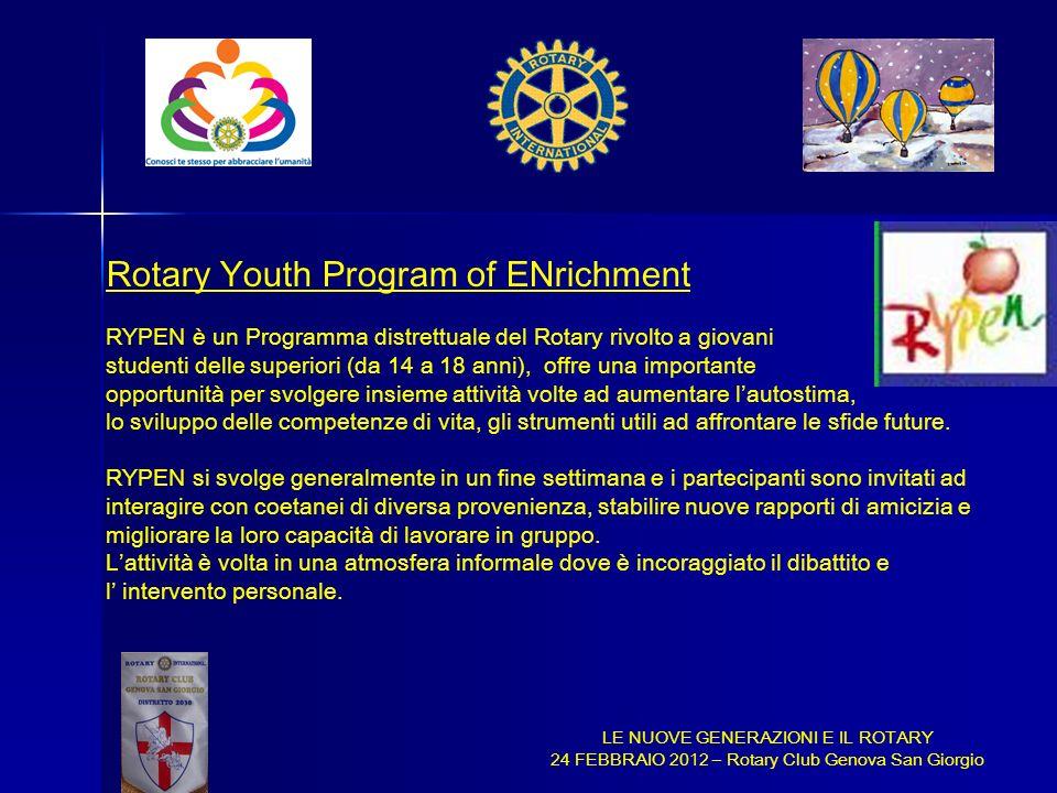 Rotary Youth Program of ENrichment RYPEN è un Programma distrettuale del Rotary rivolto a giovani studenti delle superiori (da 14 a 18 anni), offre un