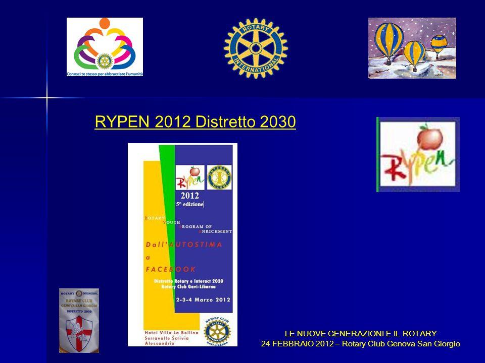 LE NUOVE GENERAZIONI E IL ROTARY 24 FEBBRAIO 2012 – Rotary Club Genova San Giorgio RYPEN 2012 Distretto 2030