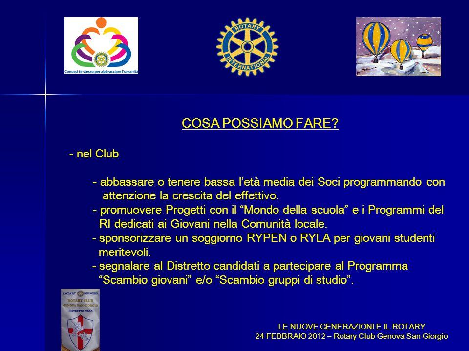 LE NUOVE GENERAZIONI E IL ROTARY 24 FEBBRAIO 2012 – Rotary Club Genova San Giorgio COSA POSSIAMO FARE? - nel Club - abbassare o tenere bassa letà medi