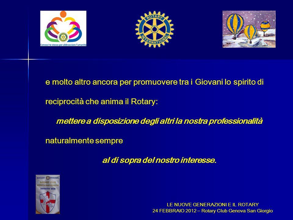 LE NUOVE GENERAZIONI E IL ROTARY 24 FEBBRAIO 2012 – Rotary Club Genova San Giorgio e molto altro ancora per promuovere tra i Giovani lo spirito di rec