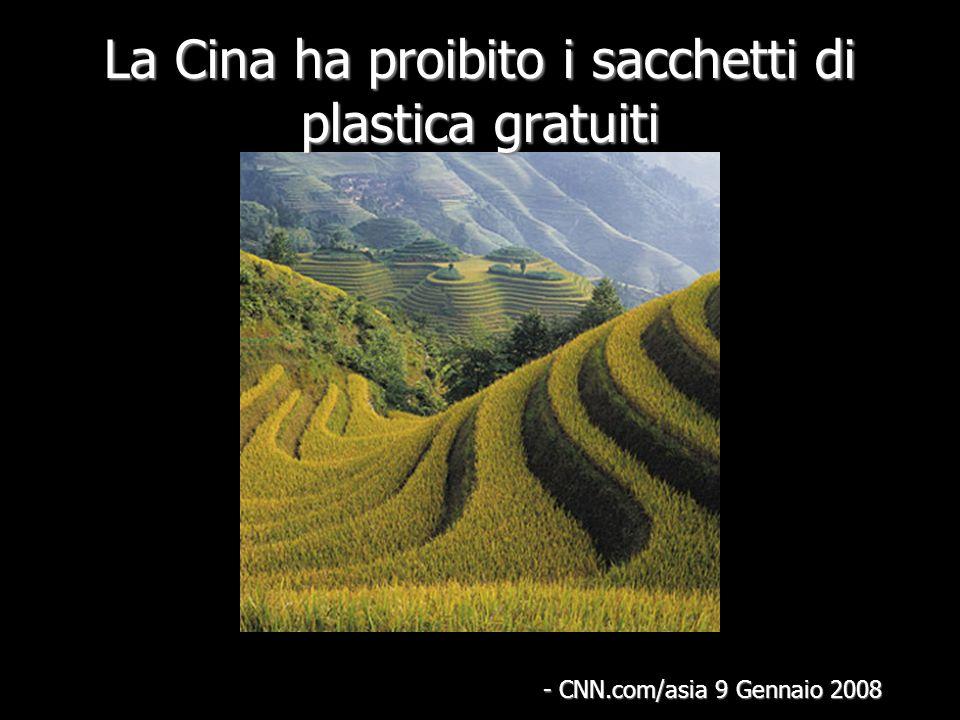La Cina ha proibito i sacchetti di plastica gratuiti - CNN.com/asia 9 Gennaio 2008