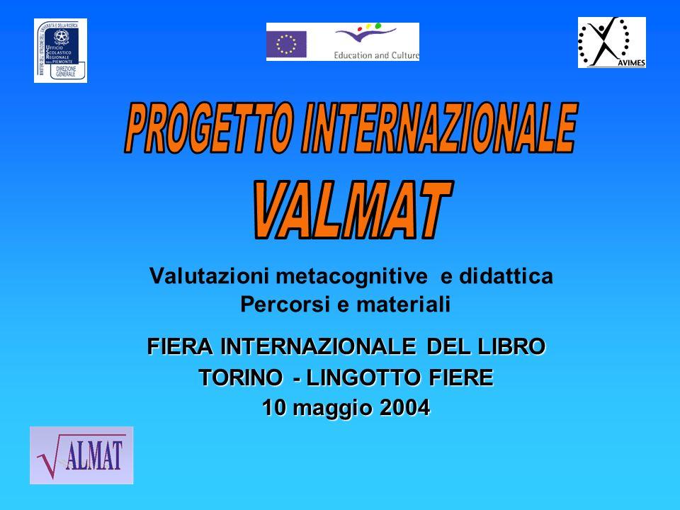 Valutazioni metacognitive e didattica Percorsi e materiali FIERA INTERNAZIONALE DEL LIBRO TORINO - LINGOTTO FIERE 10 maggio 2004