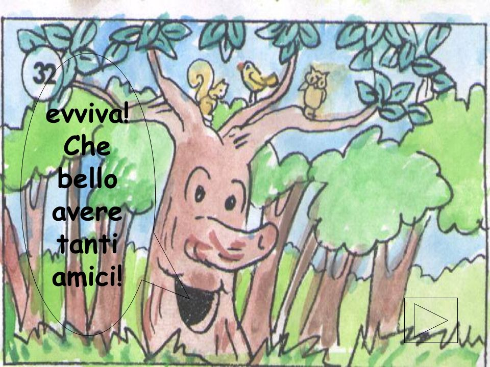elaborazione elettronica di Gabriele Magistrelli ©settembre 2001 68 Da quel giorno, ogni tanto lorsacchiotto ritorna dallalbero, sicuro che gli permet
