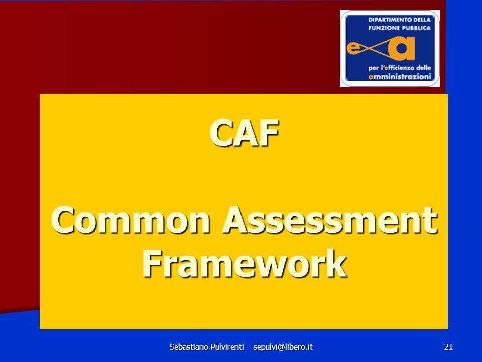 Sebastiano Pulvirenti sepulvi@libero.it 21 CAF Common Assessment Framework