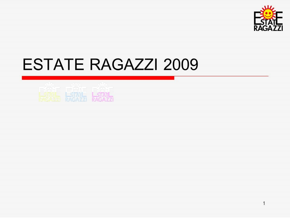 1 ESTATE RAGAZZI 2009
