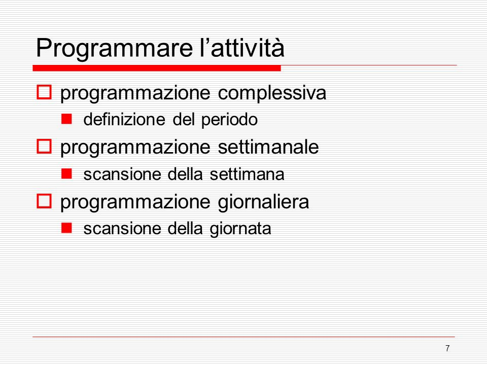 7 programmazione complessiva definizione del periodo programmazione settimanale scansione della settimana programmazione giornaliera scansione della g