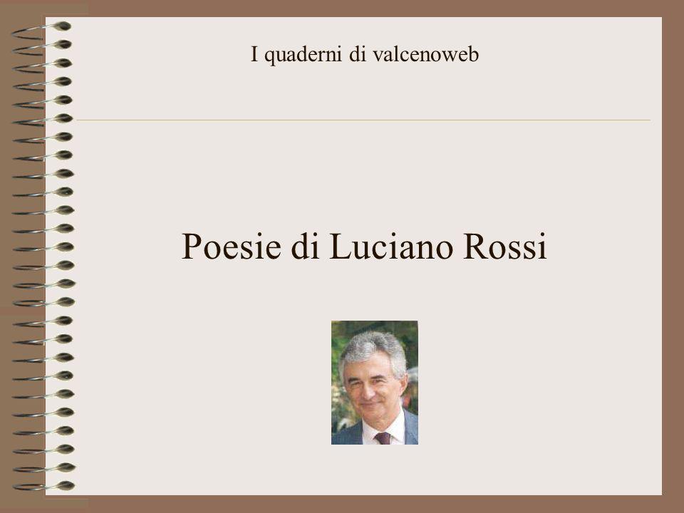 I quaderni di valcenoweb Poesie di Luciano Rossi