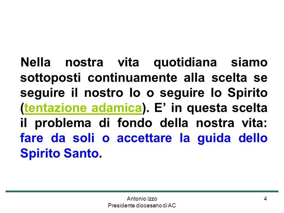 Antonio Izzo Presidente diocesano di AC 15 Lespressione non significa che esse non dipendono da Dio.