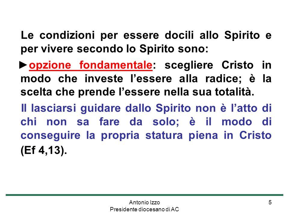 Antonio Izzo Presidente diocesano di AC 6 Lascolto della Parola di Dio: essa a ciascuno suggerisce un modo personale per realizzare la volontà di Dio.