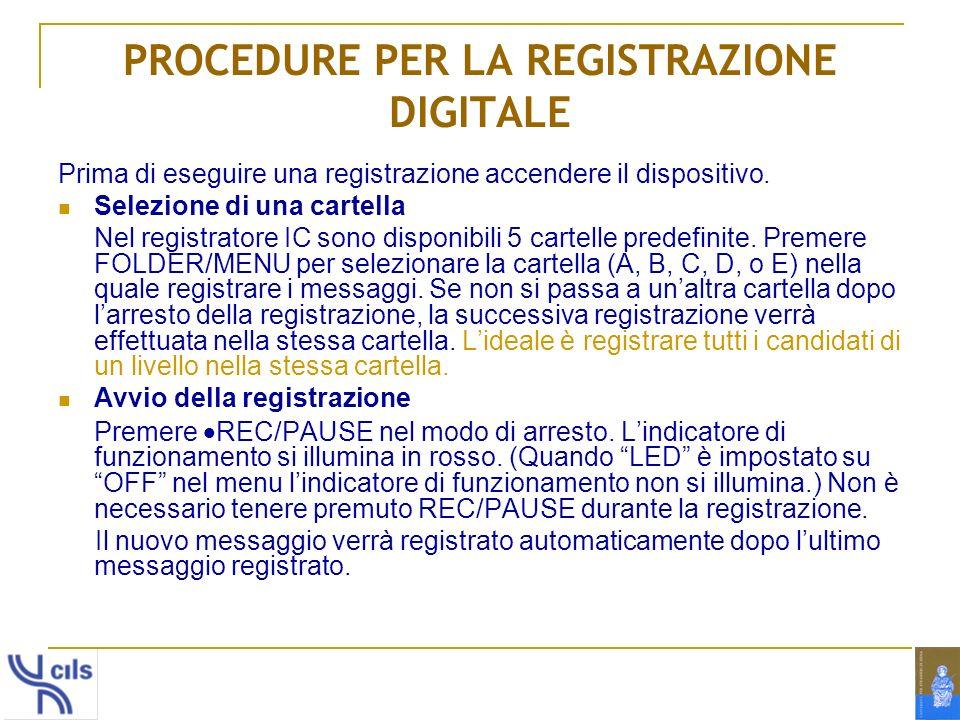 PROCEDURE PER LA REGISTRAZIONE DIGITALE Prima di eseguire una registrazione accendere il dispositivo. Selezione di una cartella Nel registratore IC so