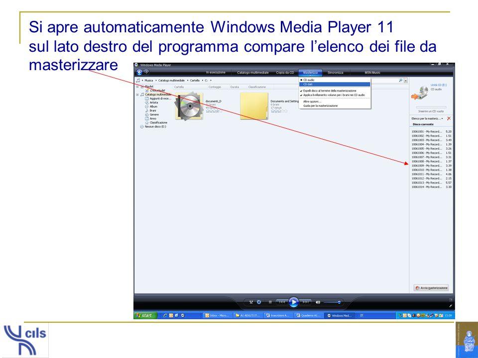 Si apre automaticamente Windows Media Player 11 sul lato destro del programma compare lelenco dei file da masterizzare