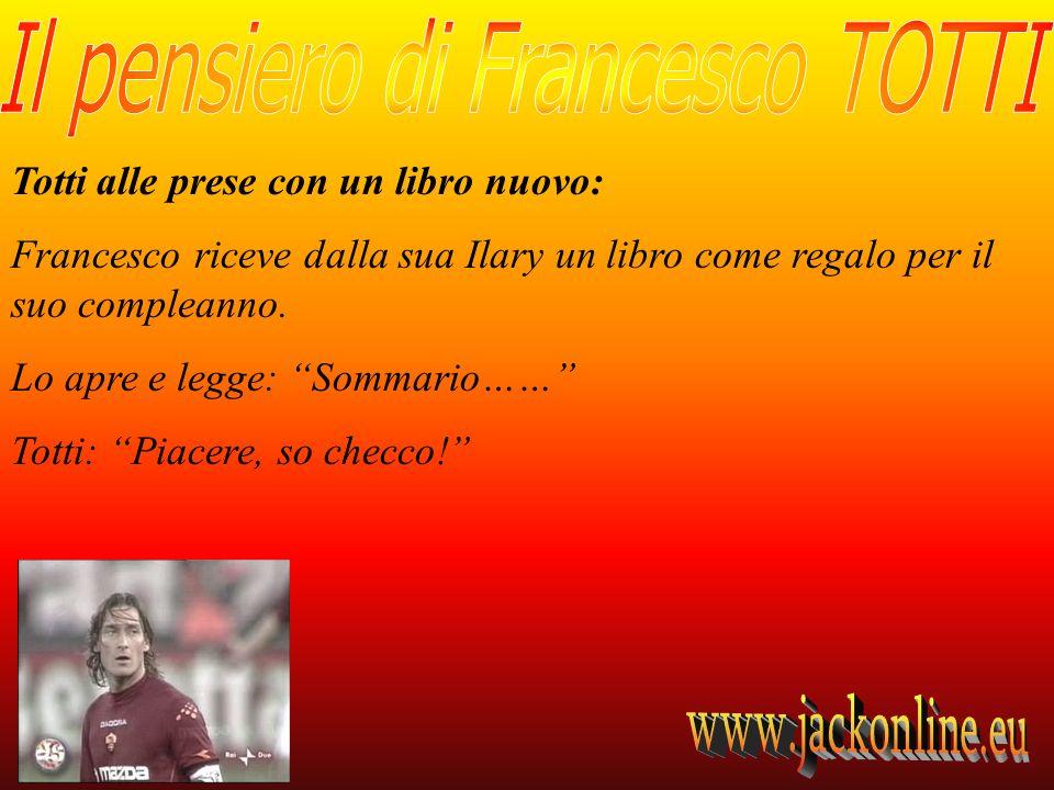Totti alle prese con un libro nuovo: Francesco riceve dalla sua Ilary un libro come regalo per il suo compleanno. Lo apre e legge: Sommario…… Totti: P
