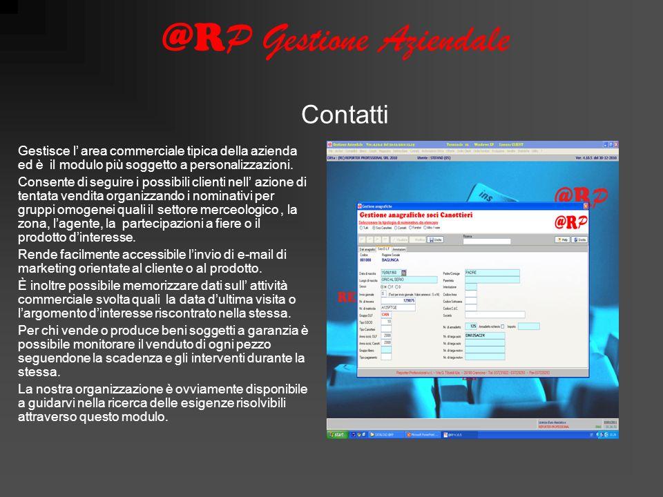 @R P Gestione Aziendale Gestisce l area commerciale tipica della azienda ed è il modulo più soggetto a personalizzazioni.