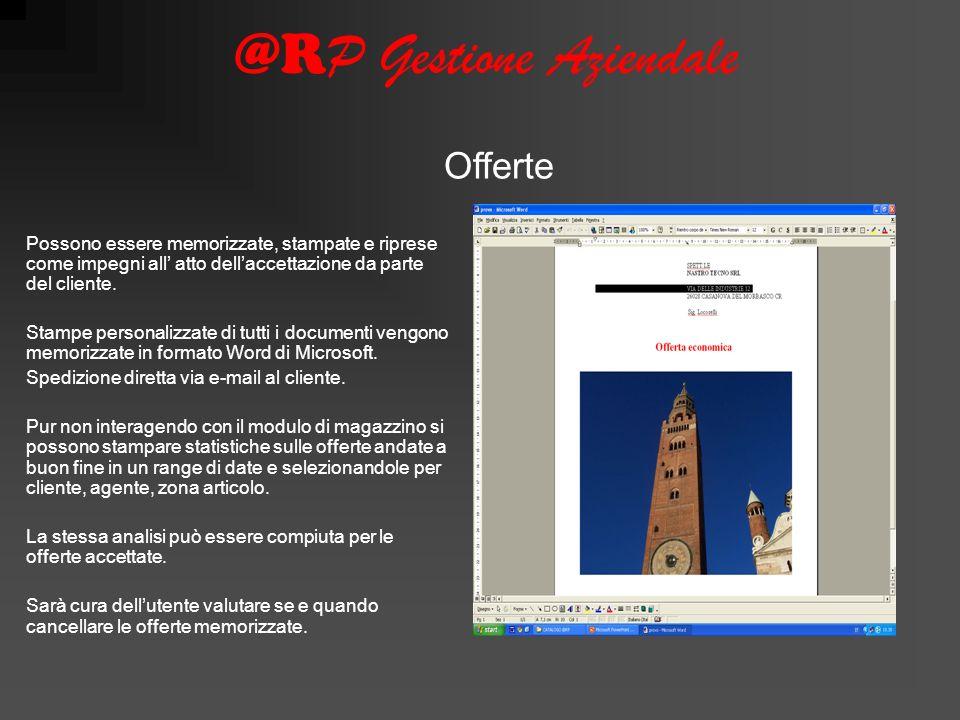 @R P Gestione Aziendale Possono essere memorizzate, stampate e riprese come impegni all atto dellaccettazione da parte del cliente.