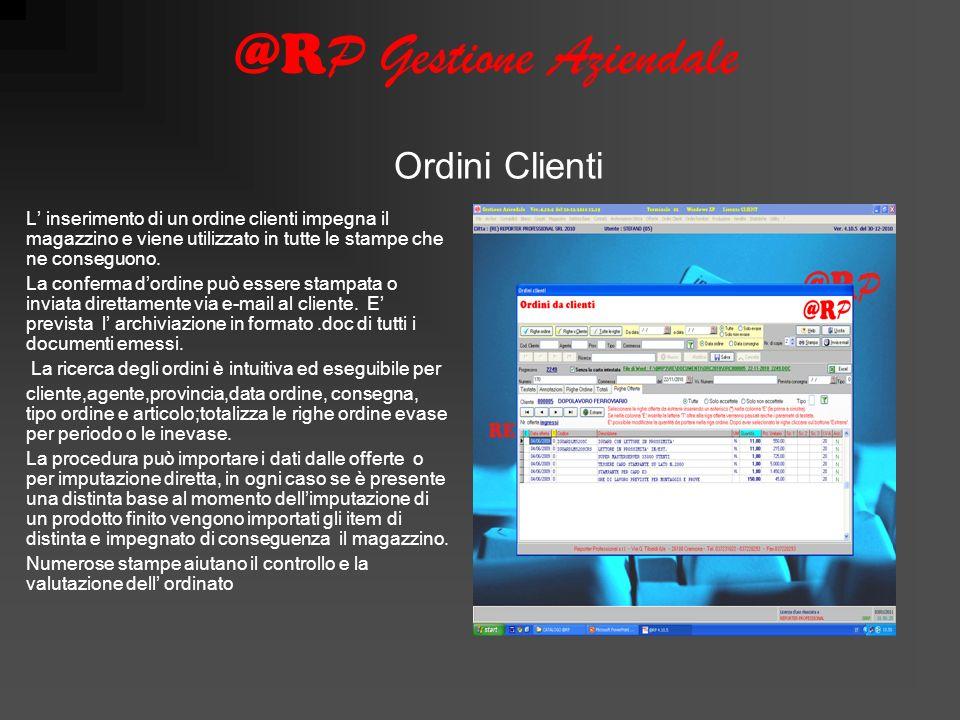 @R P Gestione Aziendale L inserimento di un ordine clienti impegna il magazzino e viene utilizzato in tutte le stampe che ne conseguono.