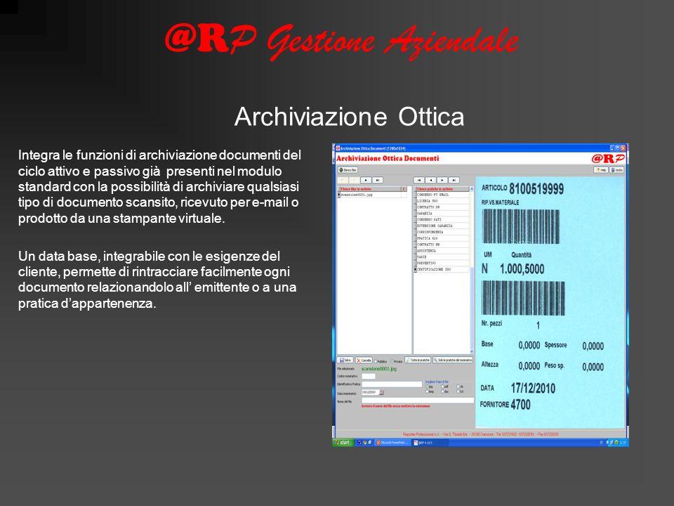 @R P Gestione Aziendale Integra le funzioni di archiviazione documenti del ciclo attivo e passivo già presenti nel modulo standard con la possibilità di archiviare qualsiasi tipo di documento scansito, ricevuto per e-mail o prodotto da una stampante virtuale.