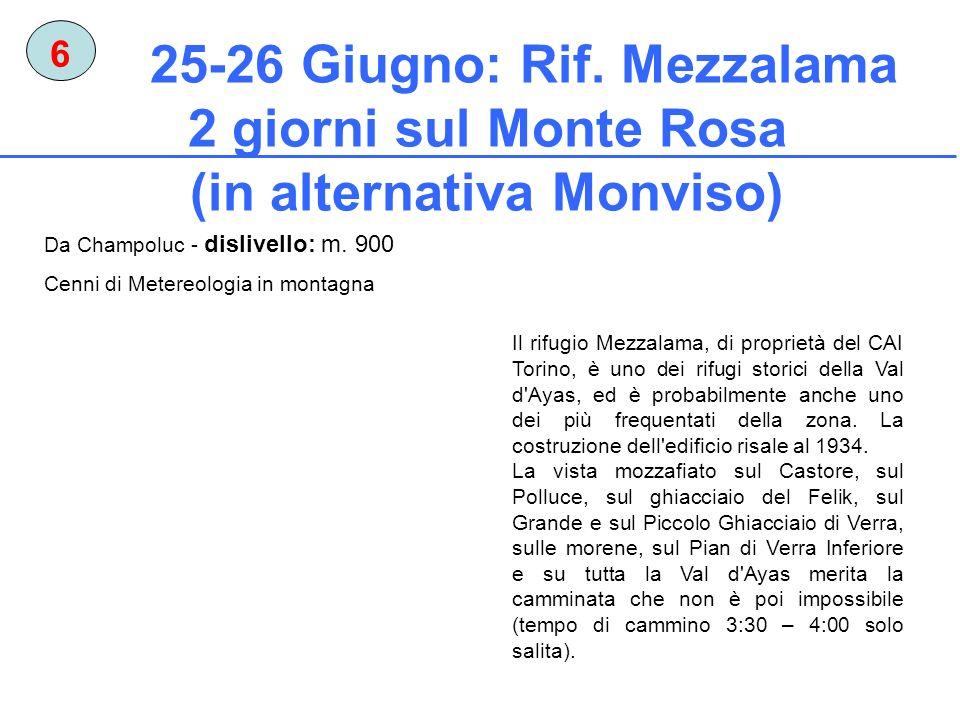 25-26 Giugno: Rif. Mezzalama 2 giorni sul Monte Rosa (in alternativa Monviso) 6 Il rifugio Mezzalama, di proprietà del CAI Torino, è uno dei rifugi st