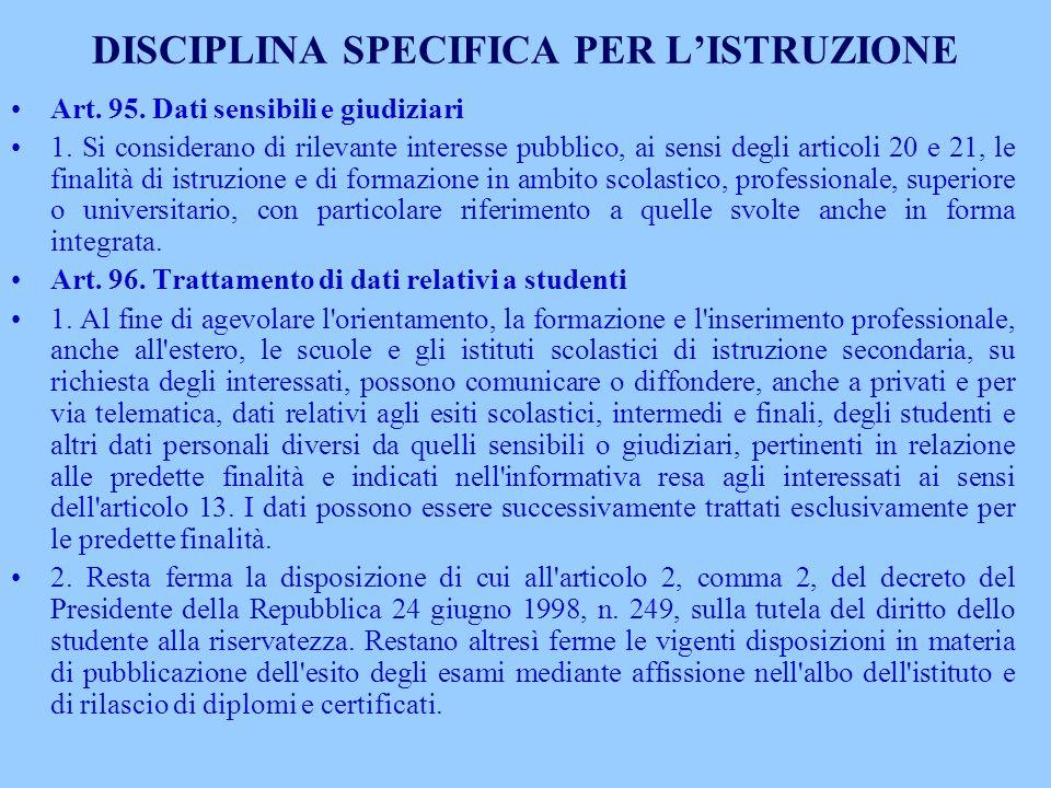 DISCIPLINA SPECIFICA PER LISTRUZIONE Art. 95. Dati sensibili e giudiziari 1. Si considerano di rilevante interesse pubblico, ai sensi degli articoli 2