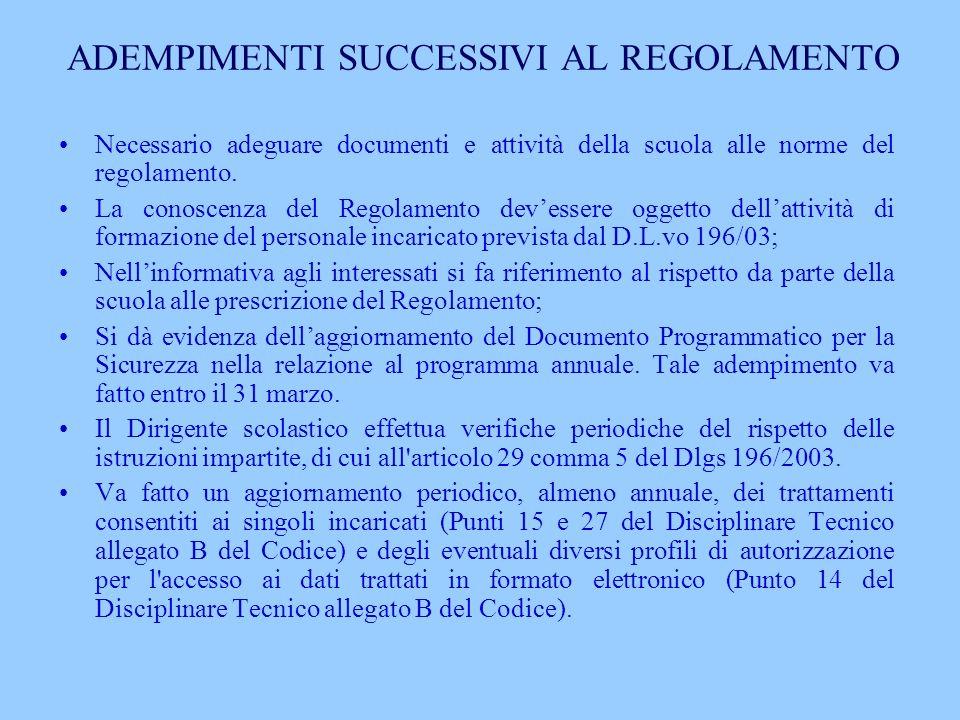 ADEMPIMENTI SUCCESSIVI AL REGOLAMENTO Necessario adeguare documenti e attività della scuola alle norme del regolamento. La conoscenza del Regolamento