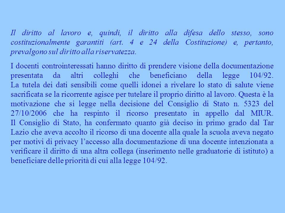 Il diritto al lavoro e, quindi, il diritto alla difesa dello stesso, sono costituzionalmente garantiti (art. 4 e 24 della Costituzione) e, pertanto, p