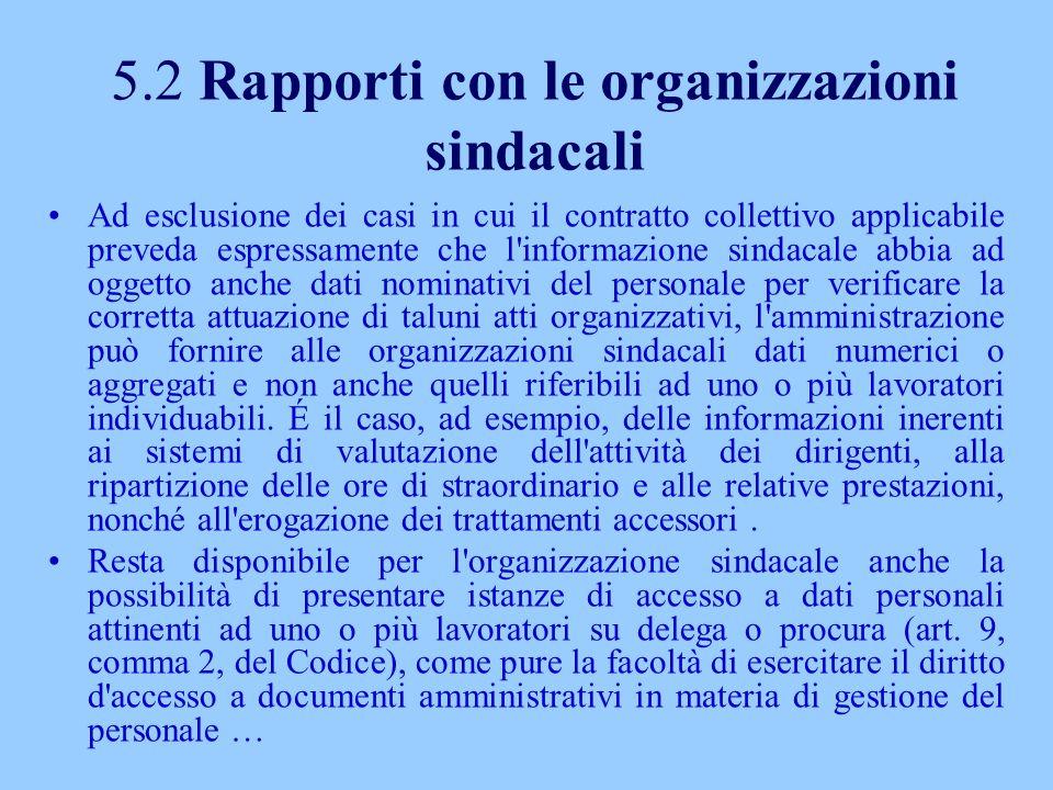 5.2 Rapporti con le organizzazioni sindacali Ad esclusione dei casi in cui il contratto collettivo applicabile preveda espressamente che l'informazion