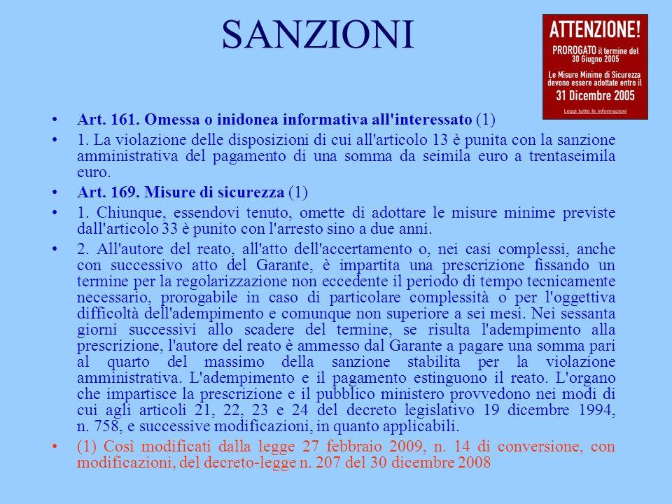 SANZIONI Art. 161. Omessa o inidonea informativa all'interessato (1) 1. La violazione delle disposizioni di cui all'articolo 13 è punita con la sanzio