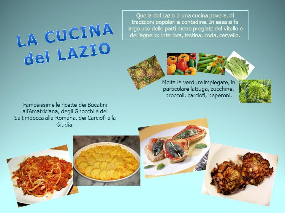Quella del Lazio è una cucina povera, di tradizioni popolari e contadine. In essa si fa largo uso delle parti meno pregiate del vitello e dellagnello:
