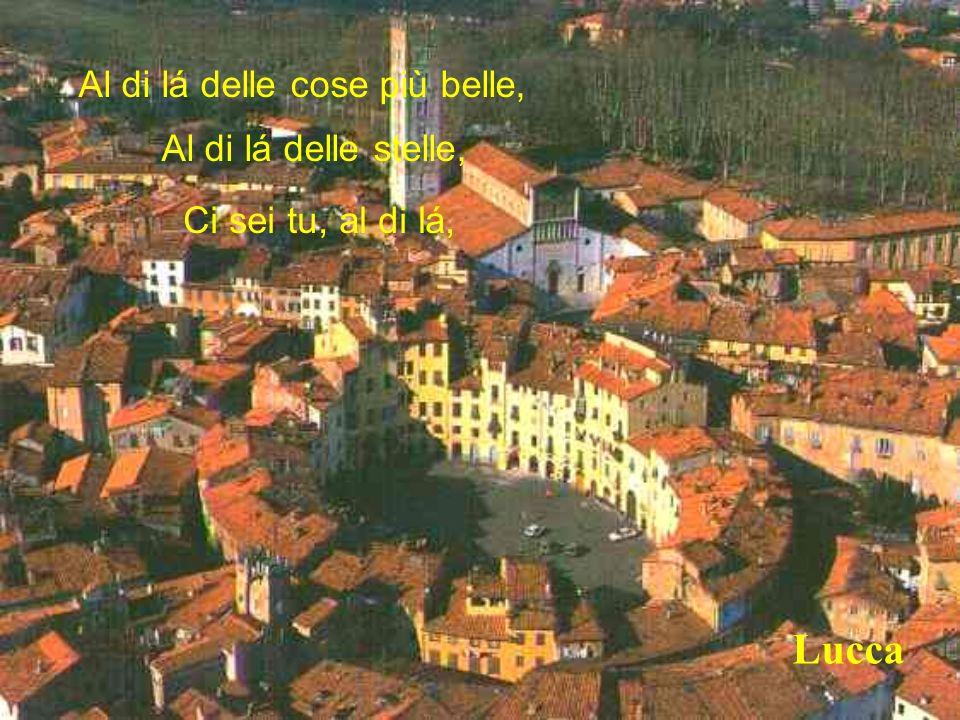 Toscana Al di lá del sogno più ambizioso, Ci sei tu.