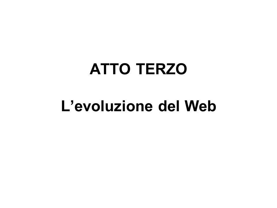 ATTO TERZO Levoluzione del Web