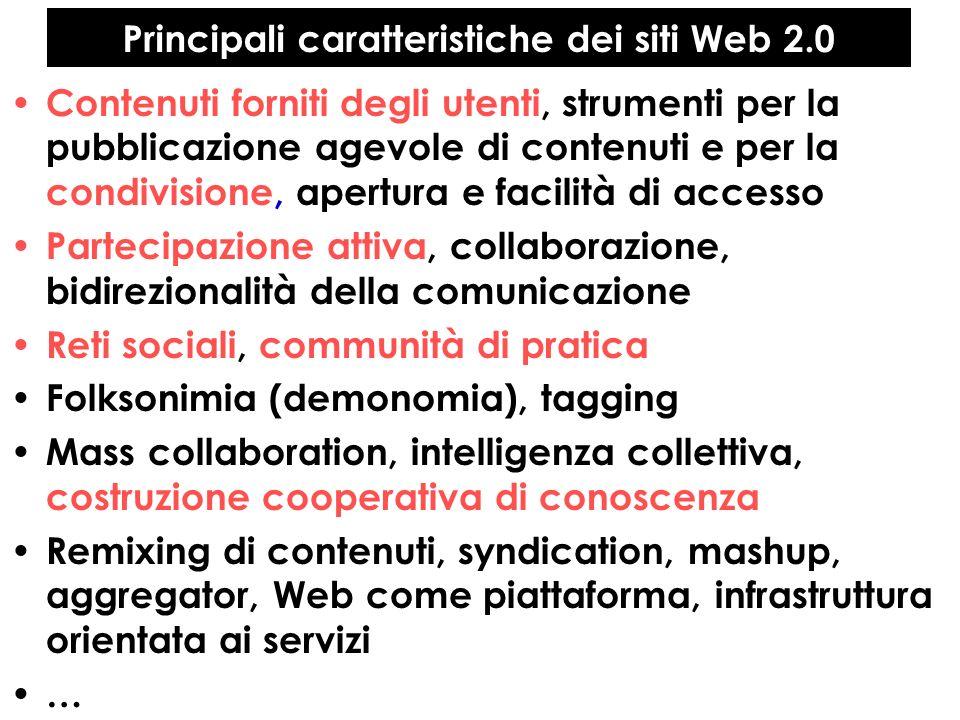 Principali caratteristiche dei siti Web 2.0 Contenuti forniti degli utenti, strumenti per la pubblicazione agevole di contenuti e per la condivisione,