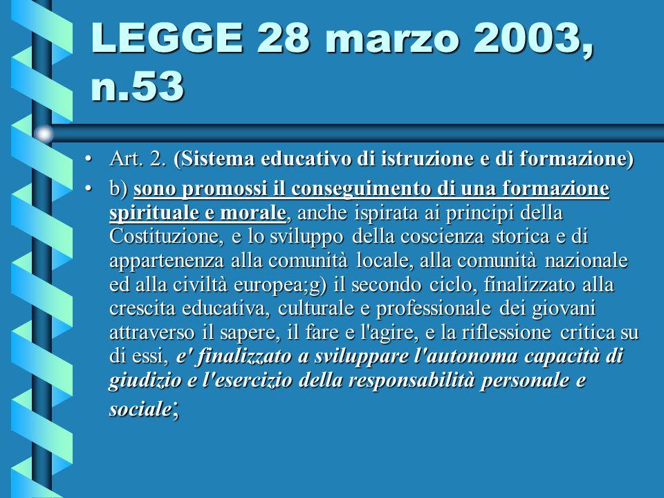 LEGGE 28 marzo 2003, n.53 Art.2. (Sistema educativo di istruzione e di formazione)Art.